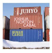 """Juhyo / Joshua Norton Cabal """"Human Cargo"""""""